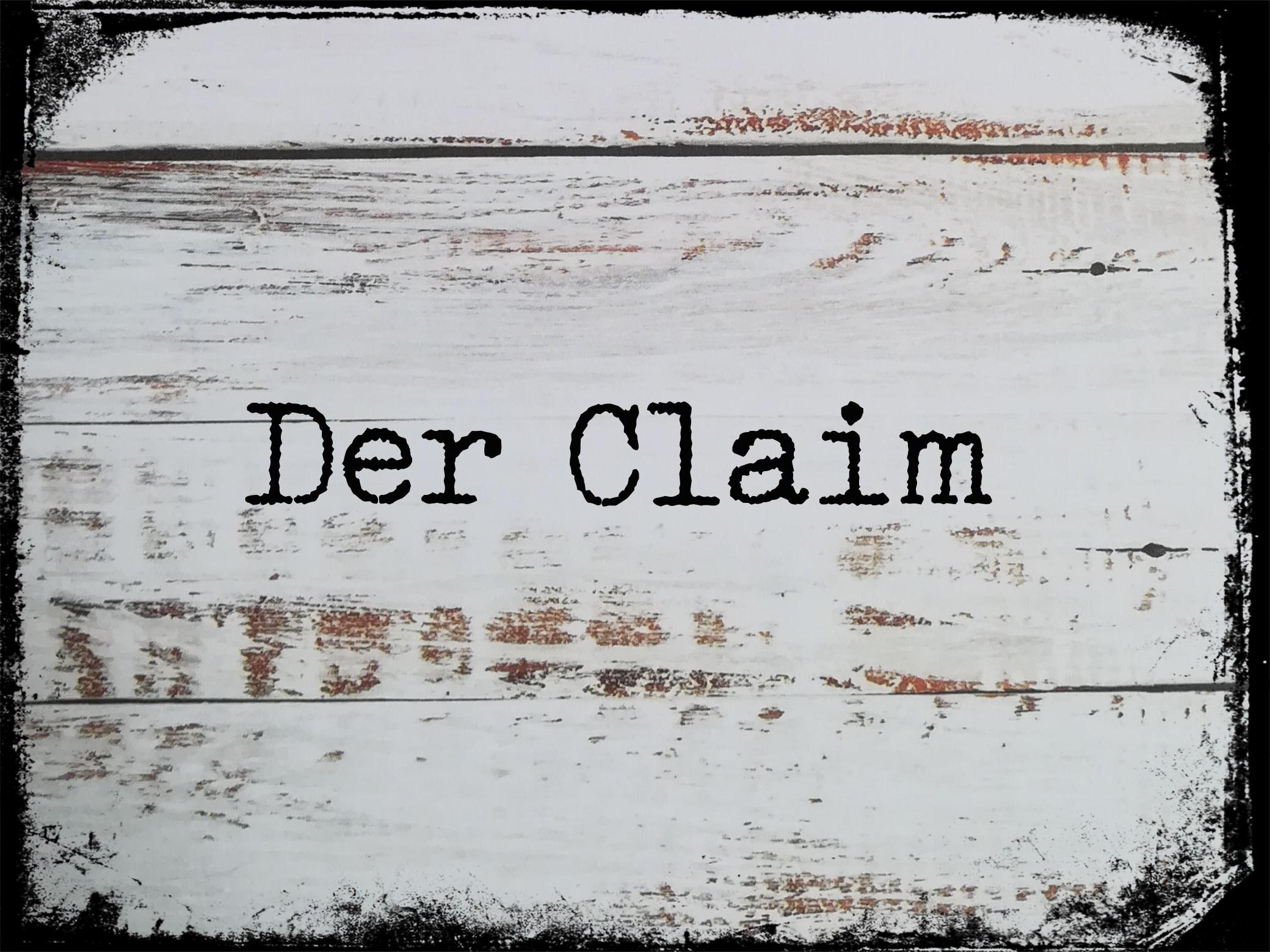 Tipps für (D)einen guten Claim